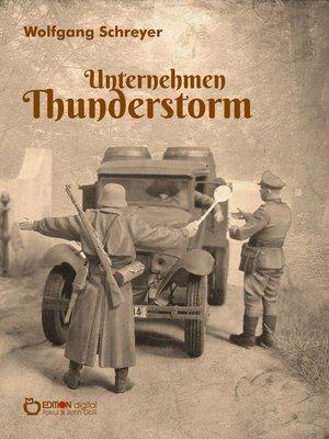 cover image of Unternehmen Thunderstorm, Gesamtausgabe