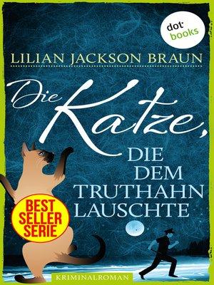 cover image of Die Katze, die dem Truthahn lauschte--Band 26