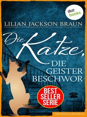 cover image of Die Katze, die Geister beschwor--Band 10