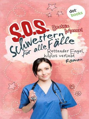 cover image of SOS--Schwestern für alle Fälle--Band 4