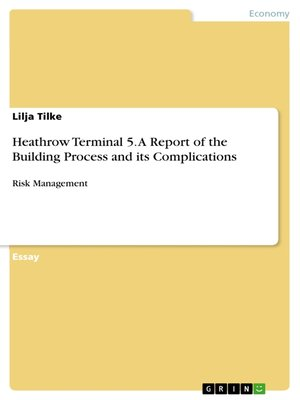 cover image of Heathrow Terminal 5. a Report of the Building Process and its Complications