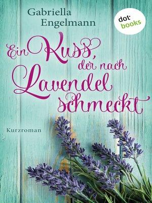 cover image of Ein Kuss, der nach Lavendel schmeckt--Glücksglitzern