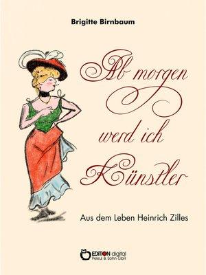 cover image of Ab morgen werd ich Künstler