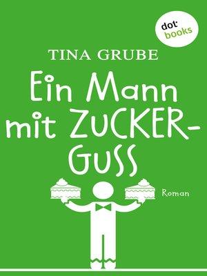 cover image of Ein Mann mit Zuckerguss