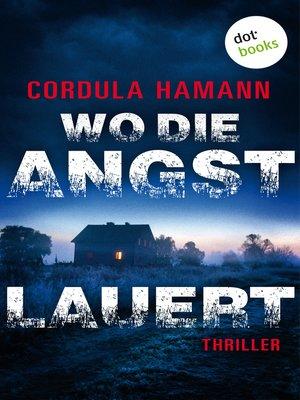cover image of Wo die Angst lauert