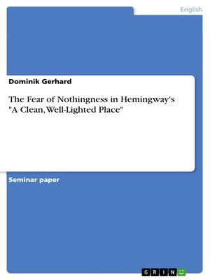 an analysis of the characters in a clean well lighted place by ernest hemingway Free essays available online are good but they will not follow the guidelines of your particular writing assignment if you need a custom term paper on ernest hemingway: hemingway analysis.