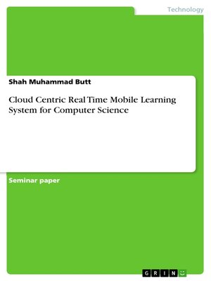 cover image of Cloud Centric Real Time Mobile Learning System for Computer Science