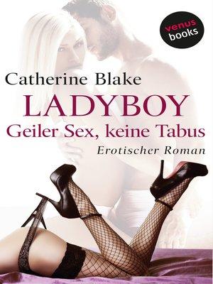 cover image of Ladyboy – Geiler Sex, keine Tabus