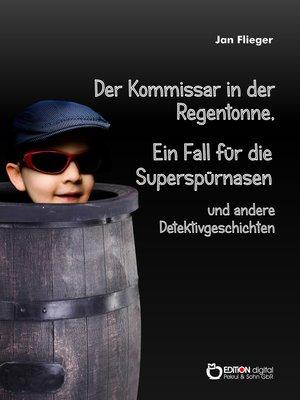 cover image of Der Kommissar in der Regentonne