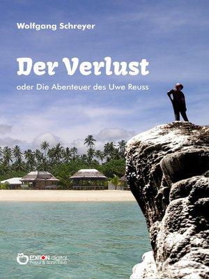 cover image of Der Verlust oder Die Abenteuer des Uwe Reuss