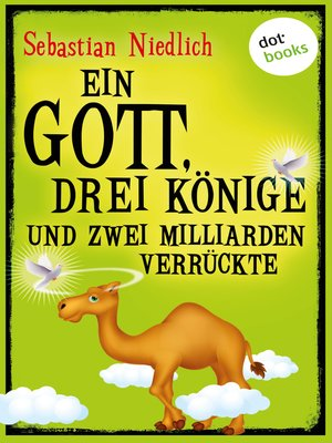 cover image of Ein Gott, drei Könige und zwei Milliarden Verrückte