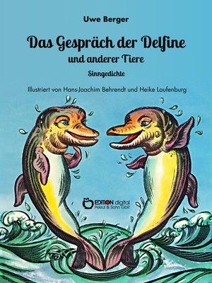cover image of Das Gespräch der Delfine und anderer Tiere