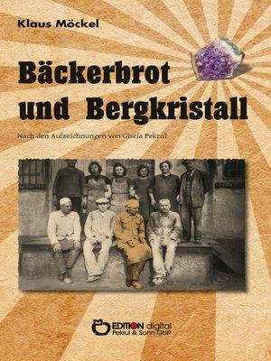 cover image of Bäckerbrot und Bergkristall