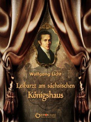 cover image of Leibarzt am sächsischen Königshaus