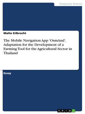 cover image of The Mobile Navigation App 'OsmAnd'. Adaptation for the Development of a Farming Tool for the Agricultural Sector in Thailand