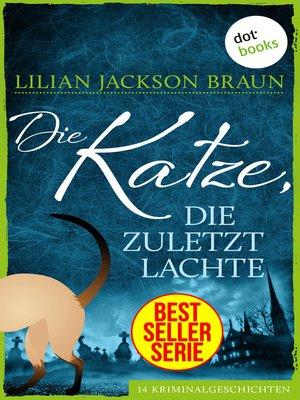 cover image of Die Katze, die zuletzt lachte--Band 30
