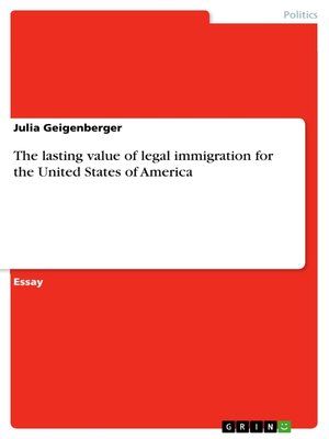 cover image of The lasting value of legal immigration for the United States of America