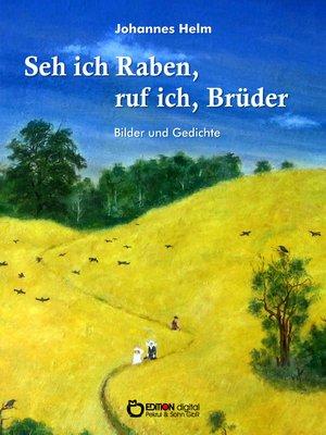 cover image of Seh ich Raben, ruf ich, Brüder