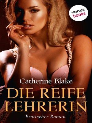 cover image of Die reife Lehrerin