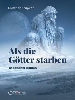 cover image of Als die Götter starben
