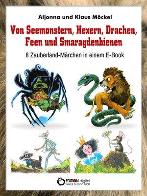 cover image of Von Seemonstern, Hexern, Drachen, Feen und Smaragdenbienen