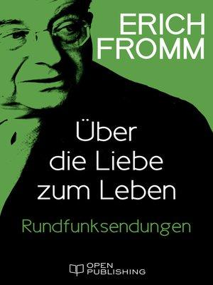 cover image of Über die Liebe zum Leben Rundfunksendungen