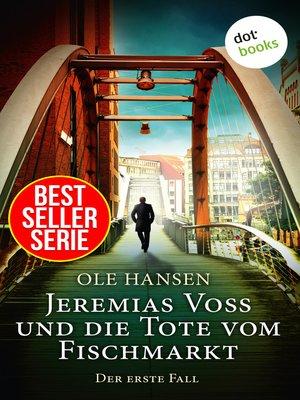 cover image of Jeremias Voss und die Tote vom Fischmarkt--Der erste Fall