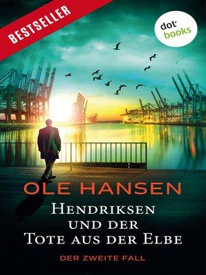 cover image of Hendriksen und der Tote aus der Elbe