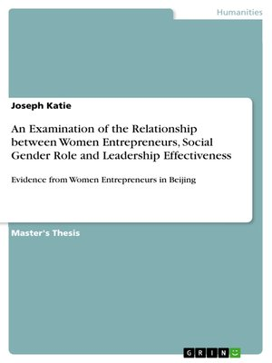 cover image of An Examination of the Relationship between Women Entrepreneurs, Social Gender Role and Leadership Effectiveness