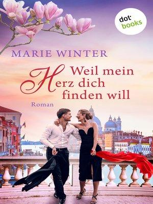 cover image of Weil mein Herz dich finden will