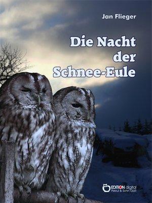 cover image of Die Nacht der Schnee-Eule