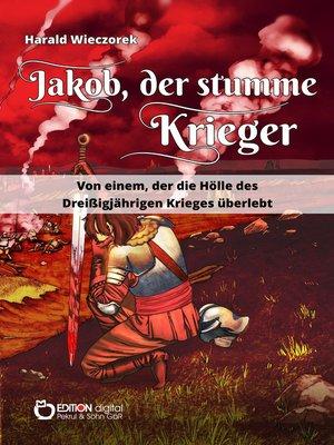 cover image of Jakob, der stumme Krieger