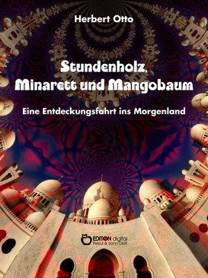 cover image of Stundenholz, Minarett und Mangobaum
