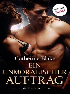 cover image of Ein unmoralischer Auftrag