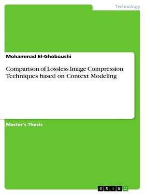 cover image of Comparison of Lossless Image Compression Techniques based on Context Modeling