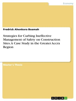 cover image of Strategies for Curbing Ineffective Management of Safety on Construction Sites. a Case Study in the Greater Accra Region