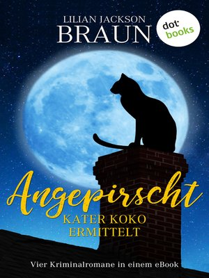 cover image of Angepirscht--Kater Koko ermittelt