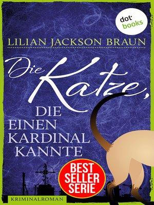cover image of Die Katze, die einen Kardinal kannte--Band 12