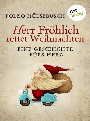 cover image of Herr Fröhlich rettet Weihnachten
