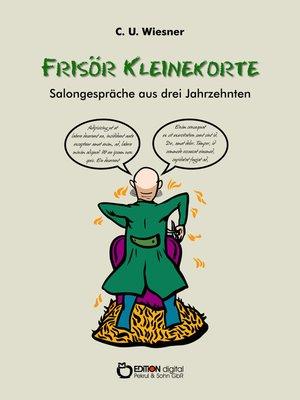 cover image of Frisör Kleinekorte – Salongespräche aus drei Jahrzehnten