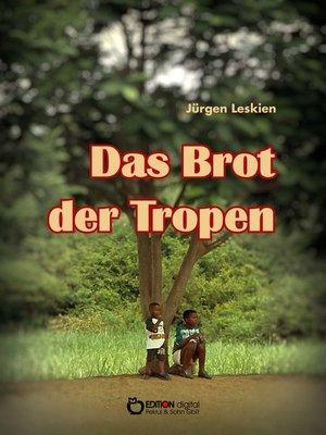 cover image of Das Brot der Tropen