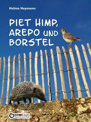 cover image of Piet Himp, Arepo und Borstel
