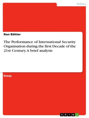 cover image of The Performance of International Security Organisation during the first Decade of the 21st Century. a brief analysis