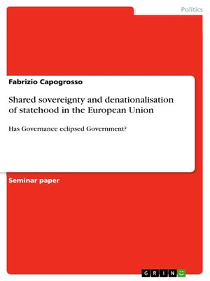 cover image of Shared sovereignty and denationalisation of statehood in the European Union