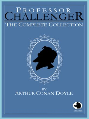 cover image of Professor Challenger--The Complete Collection