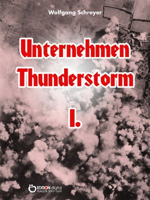 cover image of Unternehmen Thunderstorm, Band 1