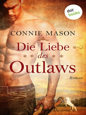 cover image of Die Liebe des Outlaws