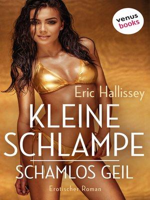 cover image of Kleine Schlampe--schamlos geil