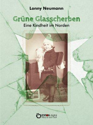 cover image of Grüne Glasscherben--Eine Kindheit im Norden