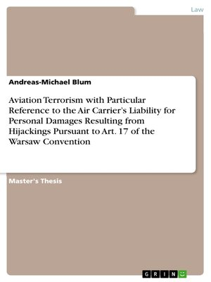 cover image of Aviation Terrorism with Particular Reference to the Air Carrier's Liability for Personal Damages Resulting from Hijackings Pursuant to Art. 17 of the Warsaw Convention